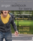 Image for The Anger Workbook For Teens : Activities to Help You Deal With Anger and Frustration