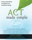 Image for Act Made Simple : An Easy-to-Read Primer on Acceptance and Commitment Therapy