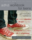 Image for The ADHD workbook for teens  : activities to help you gain motivation and confidence