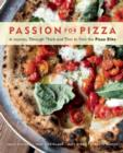 Image for Passion for pizza  : a journey through thick and thin to find the pizza elite
