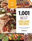 Image for 1,001 best grilling recipes  : delicious, easy-to-make recipes from around the world