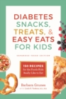 Image for Diabetes Snacks, Treats, and Easy Eats for Kids : 150 Recipes for the Foods Kids Really Like to Eat
