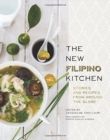 Image for The new Filipino kitchen  : stories and recipes from around the globe