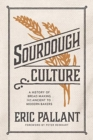 Image for Sourdough culture  : a history of bread making from ancient to modern bakers