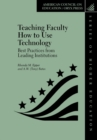 Image for Teaching Faculty How to Use Technology : Best Practices from Leading Institutions