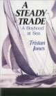 Image for A Steady Trade : A Boyhood at Sea