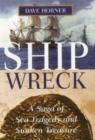 Image for Shipwreck : A Saga of Sea Tragedy and Sunken Treasure