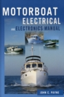 Image for The motorboat electrical and electronics manual  : John C. Payne
