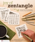 Image for Joy of Zentangle  : drawing your way to increased creativity, focus, and well-being