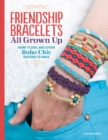 Image for Friendship bracelets all grown up  : hemp, floss, and other boho chic designs to make