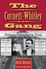 Image for The Cornett-Whitley Gang : Violence Unleashed in Texas