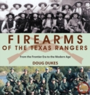 Image for Firearms of the Texas Rangers : From the Frontier Era to the Modern Age