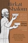Image for Birkat Shalom : Studies in the Bible, Ancient Near Eastern Literature, and Postbiblical Judaism Presented to Shalom M. Paul on the Occasion of His Seventieth Birthday