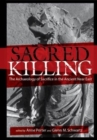 Image for Sacred killing  : the archaeology of sacrifice in the ancient Near East
