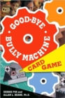 Image for Good-bye Bully Machine Card Game
