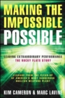 Image for Making the Impossible Possible: Leading Extraordinary Performance-the Rocky Flats Story