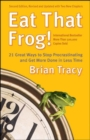 Image for Eat That Frog! 21 Great Ways to Stop Procrastinating and Get More Done in Less Time