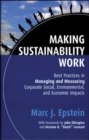 Image for Making sustainability work  : best practices in managing and measuring corporate social, environmental and economic impacts