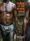 Image for Curse of the black gold  : 50 years of oil in the Niger Delta