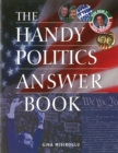 Image for The Handy Politics Answer Book