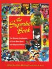 Image for The superhero book  : the ultimate encyclopedia of comic-book icons and Hollywood heroes