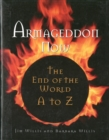Image for Armageddon now  : the end of the world A-to-Z