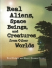 Image for Real aliens, space beings, & creatures from other worlds