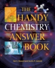 Image for The handy chemistry answer book