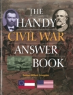Image for The handy Civil War answer book