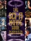 Image for The sci-fi movie guide  : the universe of film from Alien to Zardoz