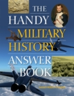 Image for The handy military history answer book