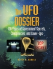 Image for The UFO dossier: 100 years for government secrets, conspiracies and cover-ups