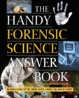 Image for The Handy Forensic Science Answer Book : Reading Clues at the Crime Scene, Crime Lab and in Court