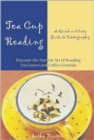 Image for Tea Cup Reading : A Quick and Easy Guide to Tasseography
