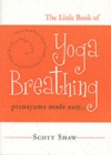 Image for The little book of yoga breathing