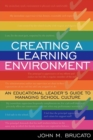 Image for Creating a learning environment  : an educational leader's guide to managing school culture