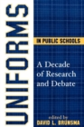 Image for Uniforms in Public Schools : A Decade of Research and Debate