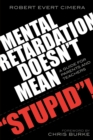 Image for Mental Retardation Doesn't Mean 'Stupid'! : A Guide for Parents and Teachers