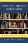 Image for Improving Literacy Achievement : An Effective Approach to Continuous Progress