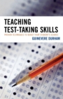 Image for Teaching Test-Taking Skills : Proven Techniques to Boost Your Student's Scores