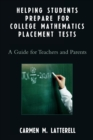 Image for Helping Students Prepare for College Mathematics Placement Tests : A Guide for Teachers and Parents