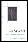 Image for Math Wars : A Guide for Parents and Teachers