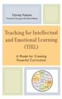 Image for Teaching for Intellectual and Emotional Learning (TIEL) : A Model for Creating Powerful Curriculum