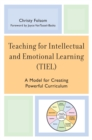 Image for Teaching for Intellectual and Emotional Learning (TIEL): A Model for Creating Powerful Curriculum