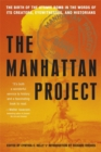 Image for The Manhattan Project  : the birth of the atomic bomb in the words of its creators, eyewitnesses, and historians