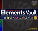 Image for Theodore Gray's Elements Vault : Treasures of the Periodic Table with Removable Archival Documents and Real Element Samples - Including Pure Gold!