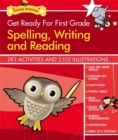 Image for Get Ready For First Grade: Spelling, Writing And Reading