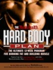 Image for The Men's Health hard-body plan  : the ultimate 12-week program for burning fat and building muscle