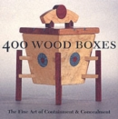 Image for 400 wood boxes  : the fine art of containment & concealment