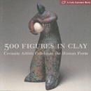 Image for 500 figures in clay  : ceramic artists celebrate the human form